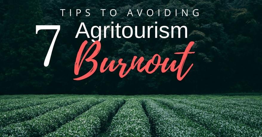 7 Tips to Avoiding Agritourism Burnout
