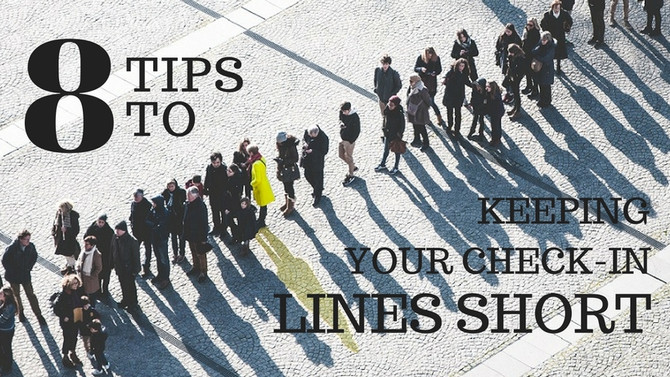 8 Tips to Keeping Your Check-In Lines Short
