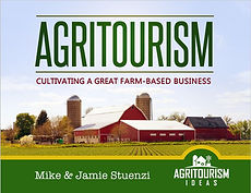 Agritourism: Cultivating a Great Farm-Based Business