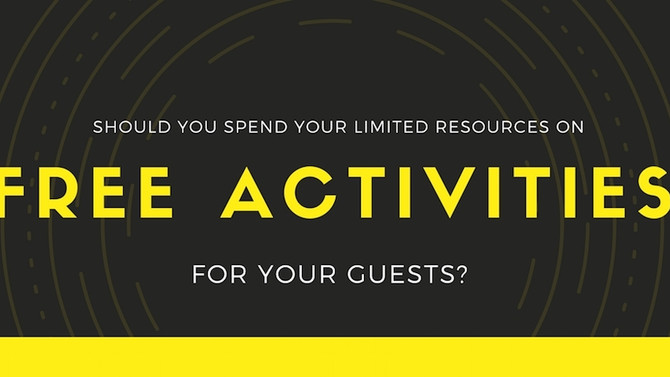 Free Activities: Should You Spend Your Limited Resources on Adding Them for Your Guests?