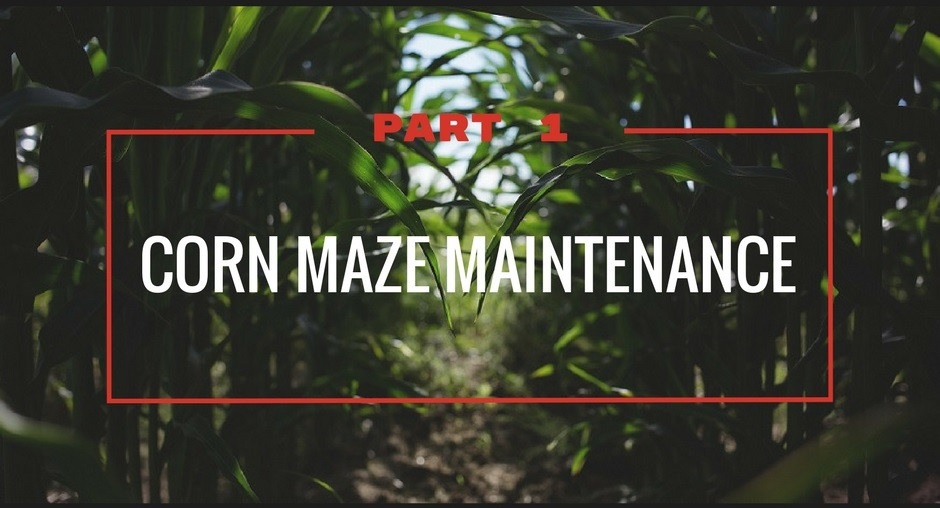 Corn Maze Maintenance - Part 1