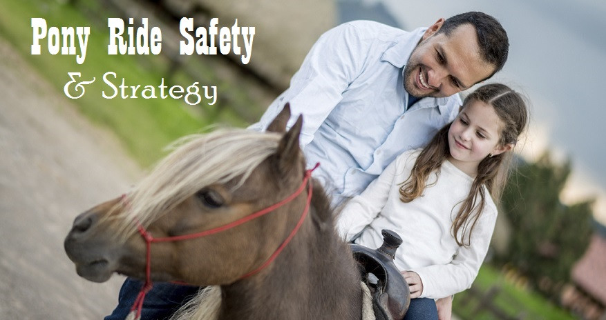 Pony Ride Safety and Strategy