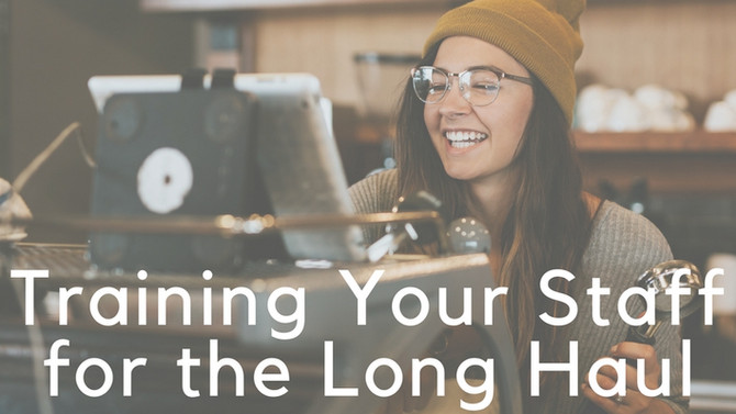 Training Your Staff for the Long Haul