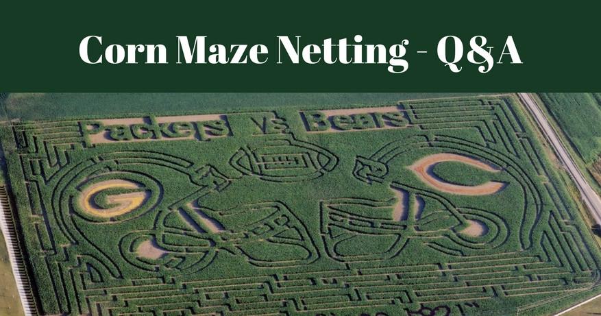 Corn Maze Netting - Q&A