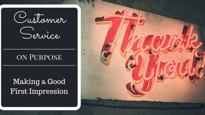 Customer Service On Purpose: Making a Good First Impression