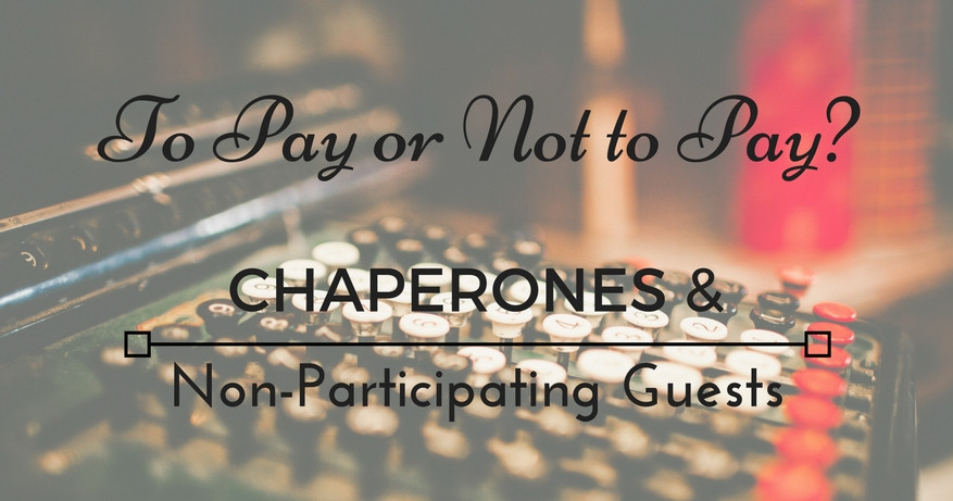 Admission for Chaperones and Non-Participating Guests