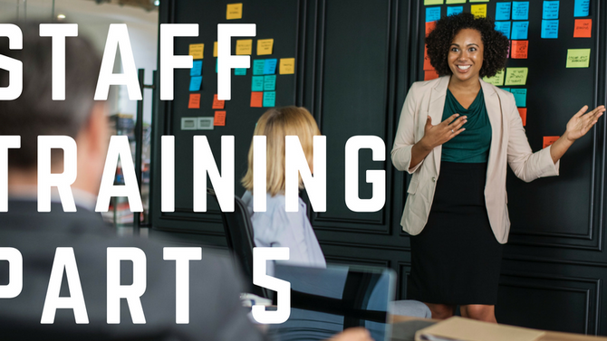 Staff Training Part 5