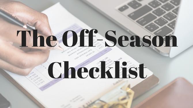 The Off-Season Checklist