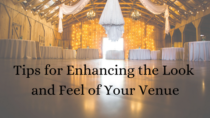 Tips for Enhancing the Look and Feel of Your Venue