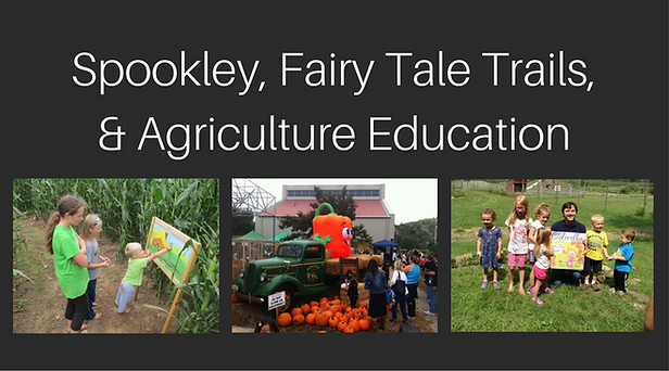 Spookley, Fairy Tale Trails, & Agriculture Education