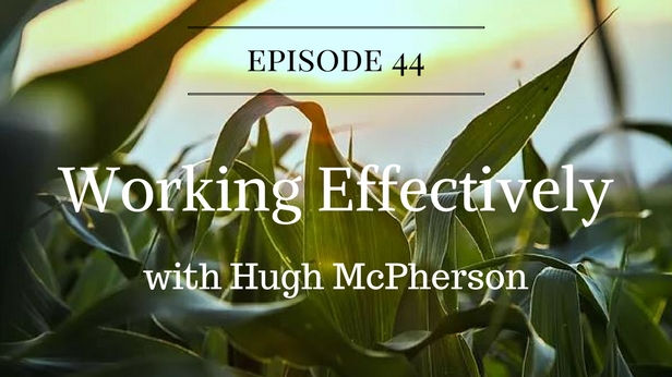 Working Effectively with Hugh McPherson