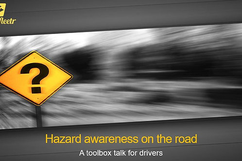 Toolbox talk - Hazard awareness on the road