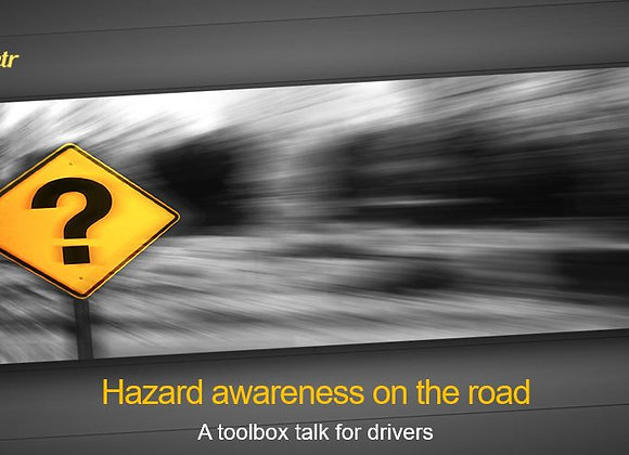 Toolbox talk - Hazard awareness on the road