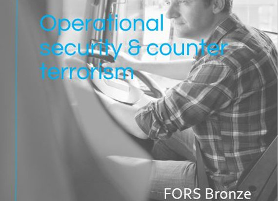 FORS Bronze: O6 & O7 Operational security & counter terrorism