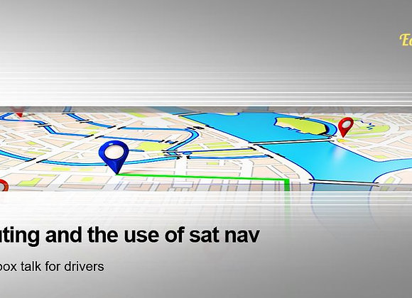 Toolbox talk - Routing and the use of sat nav