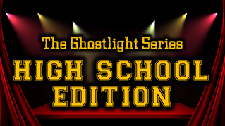 High School Students Shine on Stage in The Ghostlight Series