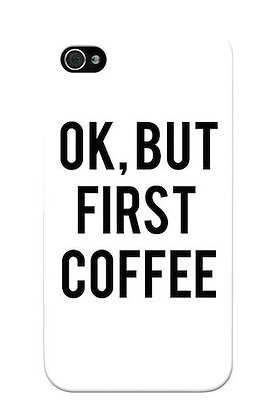 Okay, But First Coffee (White)