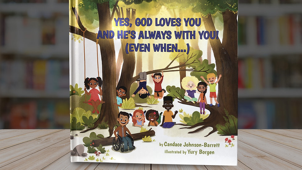 Yes, God Loves You and He's Always With You! (Even When...)