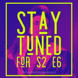 S2E6 Stay Tuned
