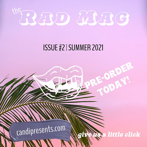 the Rad Mag | Issue #2 | PREORDER
