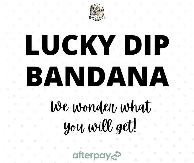 LUCKY DIP Bandana - From $15