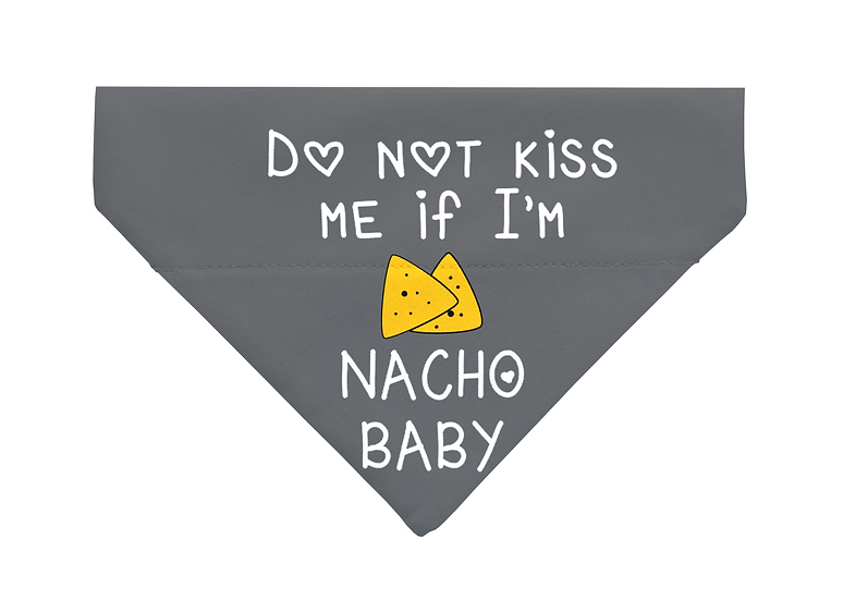 Nacho Baby - From $17