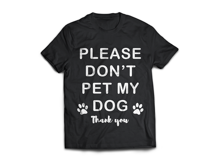 Please don't pet my dog T-Shirt - From $45