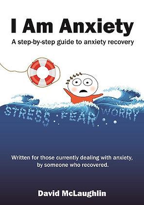 I Am Anxiety