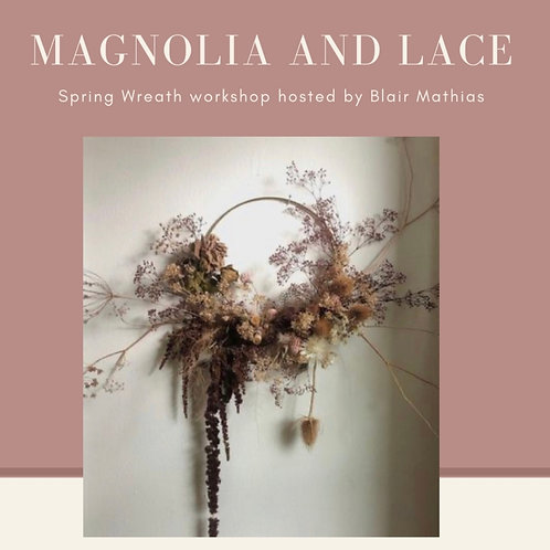 Magnolia and Lace Whimsical Wreath Workshop for