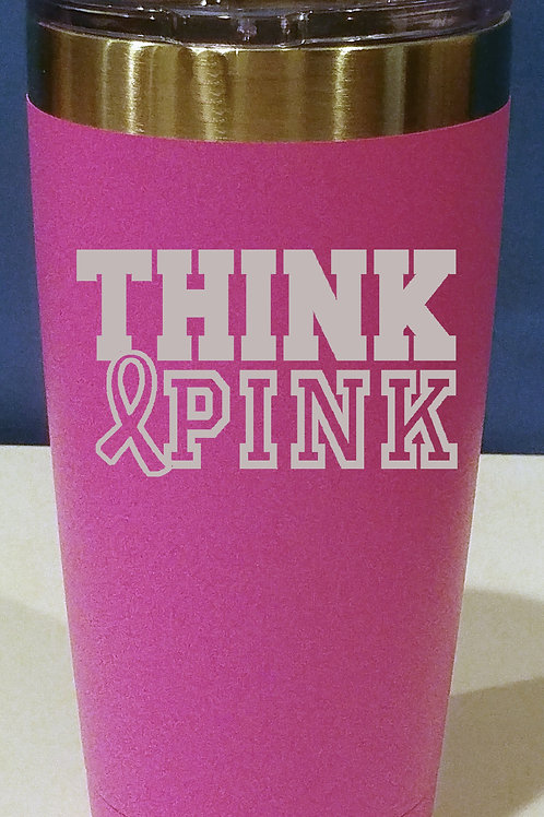 20 oz THINK PINK Breast Cancer Awareness Cup