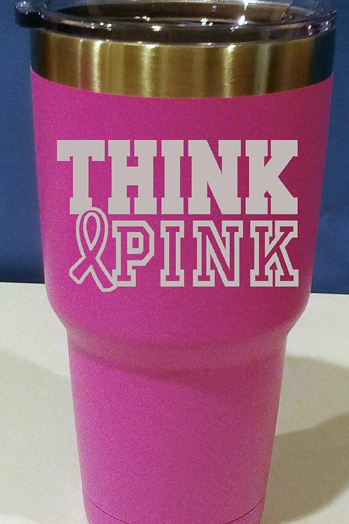 30 oz THINK PINK Breast Cancer Awareness Cup