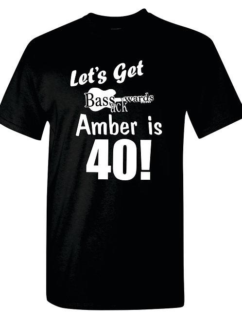 Amber's 40th Birthday T-Shirt
