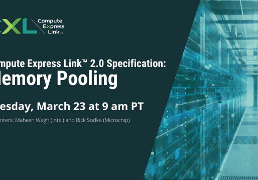 Upcoming Webinar: CXL™ 2.0 Specification – Memory Pooling