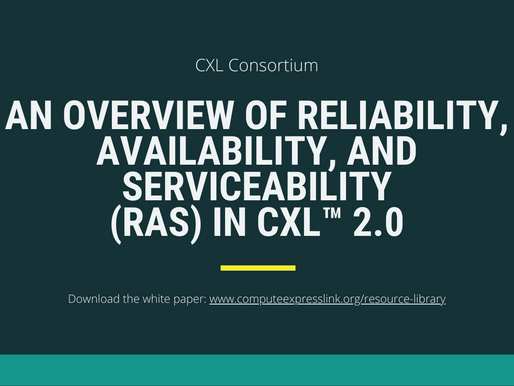 An Overview of Reliability, Availability, and Serviceability (RAS) in CXL™ 2.0 White Paper