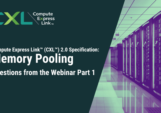 Compute Express Link™ (CXL™) 2.0 Specification: Memory Pooling – Questions from the Webinar Part 1
