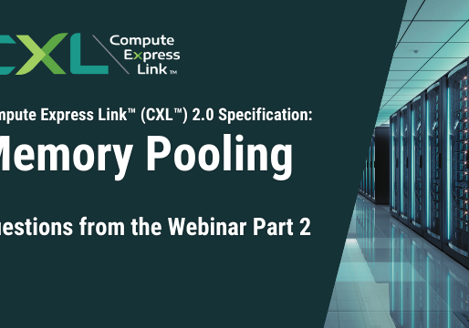 CXL™ 2.0 Specification: Memory Pooling – Questions from the Webinar Part 2