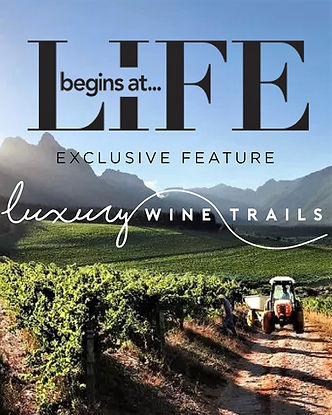 Life Begins at Magazine - Luxury Wine Trails Featured