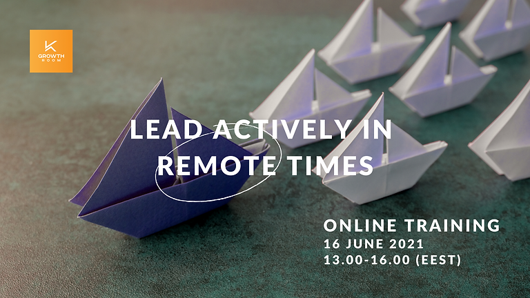 Lead actively in remote times
