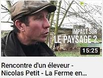 Photo de l'agriculteur Nicolas Petit devant son poulailler avec le texte impact sur le paysage et faisant le lien avec une Vidéo YouTube rencontre d'un éleveur