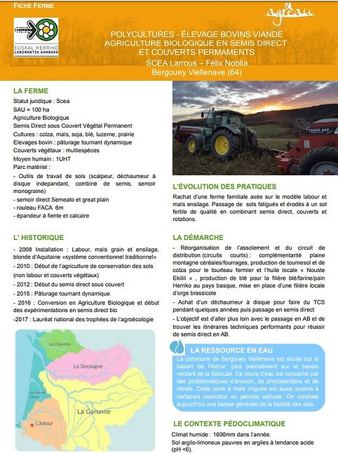 Fiche de renseignements sur la ferme SCEA Larrous de Félix Noblia. Moyens techniques et outils à disposition, historique du passage en agro-écologie et résultats