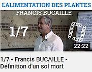 image représentant Francis Bucaille faisant le lien vers une vidéo YouTube dont le sujet est l'alimentation des plantes et la définition d'un sol mort