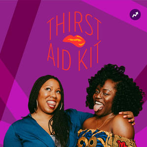 Why I'll miss the female gaze of podcast Thirst Aid Kit