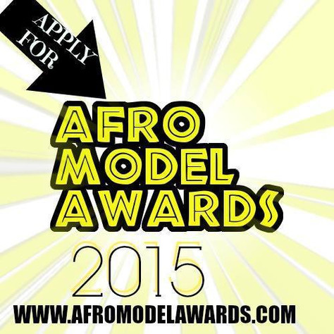 AFRO MODEL AWARDS 2015 APPLICATION OPENS