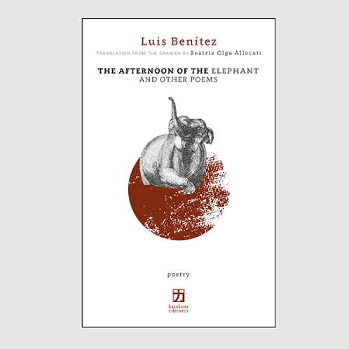 THE AFTERNOON OF THE ELEPHANT AND OTHER POEMS