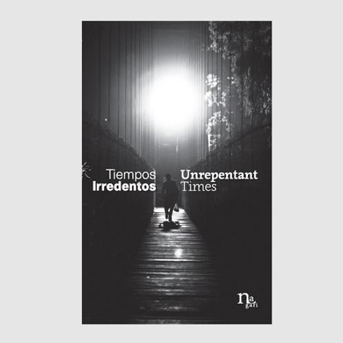Tiempos Irredentos/Unrepentant Times