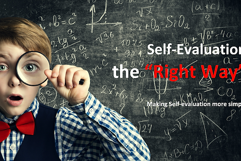 Self Evaluation - The Right Way