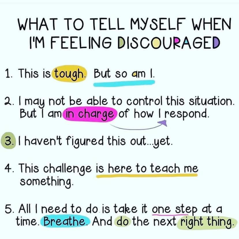 What to tell myself when I'm feeling discouraged - artist unknown in 2020 |  Discouraged quotes, Feeling discouraged, Bad day quotes