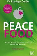 Buch von Dr. Ruediger Dahlke, Peace Food, Wie der Verzicht auf Fleisch und Milch Körper und Seele heilt