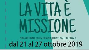 LA VITA E' MISSIONE   21-27 ottobre 2019
