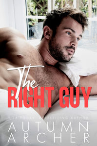 THE RIGHT GUY  | AUTUMN ARCHER